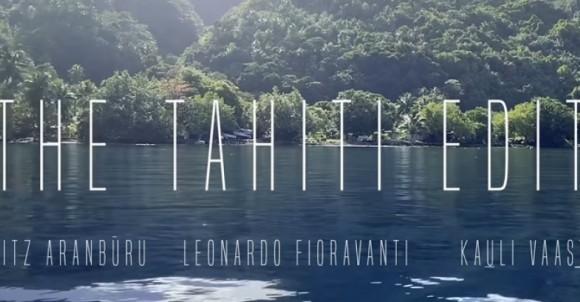 THE TAHITI EDIT   LEONARDO FIORAVANTI - NUOVO VIDEO
