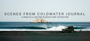 A Once-In-A-Lifetime Russian Surf Adventure | Scenes from Coldwater Journal